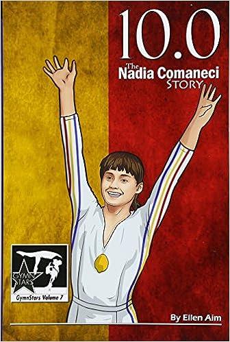 10.0 The Nadia Comaneci Story