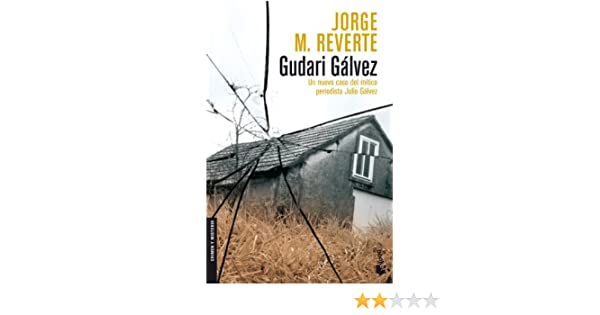 Gudari Gálvez (Crimen y Misterio): Amazon.es: Reverte, Jorge M.: Libros