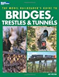 Guide to Bridges, Trestles and Tunnels, Jeff Wilson, 0890245967