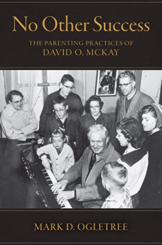 No Other Succuss: The Parenting Practices of David O. McKay