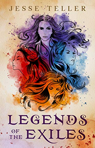 Legends of the Exiles by Jesse Teller