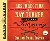 The Resurrection of Nat Turner, Part 2: The Testimony (Library Edition): A Novel