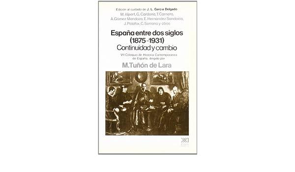 España entre dos siglos 1875-1931 : Continuidad y cambio Historia ...