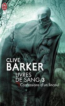 Livres de sang, tome 3 : Confession d'un linceul par Barker