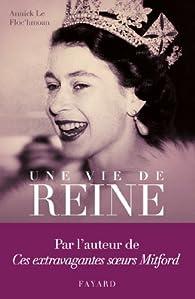 Une vie de reine par Annick Le Floc'hmoan