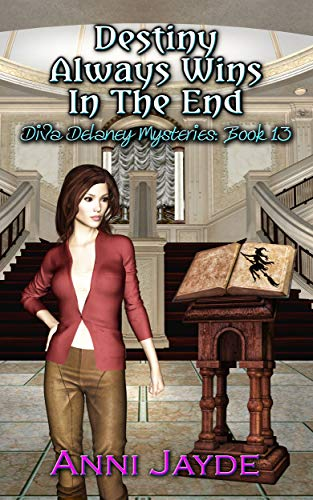 Destiny Always Wins In The End (Diva Delaney Mysteries Book 13) by [Jayde, Anni]