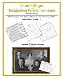 Family Maps of Tangipahoa Parish, Louisiana, Deluxe Edition : With Homesteads, Roads, Waterways, Towns, Cemeteries, Railroads, and More, Boyd, Gregory A., 1420311867