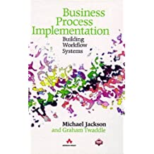 Business Process Implementation: Building Workflow Systems
