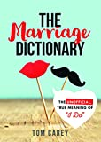 "The Marriage Dictionary: The Unofficial, True Meaning of ""I Do"""