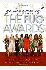 Go Fug Yourself: The Fug Awards Hardcover