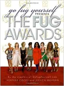 5cb2c46d1a5 Go Fug Yourself  The Fug Awards  Heather Cocks