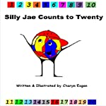 Silly Jae Counts to Twenty | Charyn M. Eagan