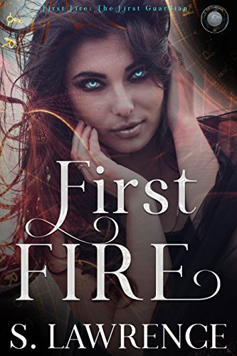 First Fire The Guardian Novella Series By Lawrence