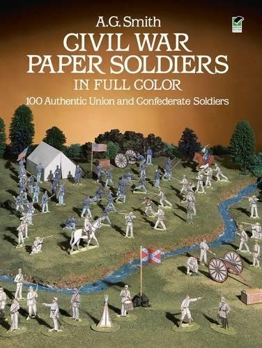 Civil War Paper Soldiers in Full Color: 100 Authentic Union and Confederate Soldiers (Dover Children's Activity Books) ()