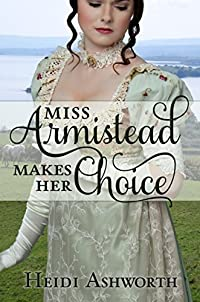Miss Armistead Makes Her Choice by Heidi Ashworth ebook deal