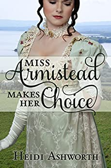 Miss Armistead Makes Her Choice by [Ashworth, Heidi]