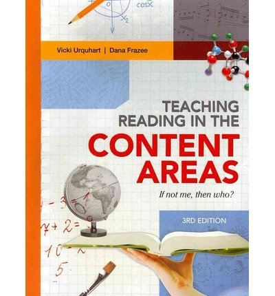Download By Vicki Urquhart and Dana Frazee - Teaching Reading in the Content Areas: If Not Me, Then Who?, 3rd (3rd Edition) (2012-07-16) [Paperback] ebook