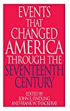 img - for Events That Changed America Through the Seventeenth Century (The Greenwood Press