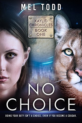 No Choice (Kaylid Chronicles Book 1) by [Todd, Mel]