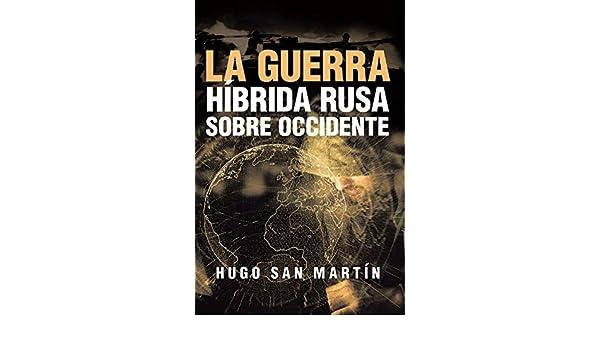 La Guerra Híbrida Rusa Sobre Occidente eBook: Hugo San ...