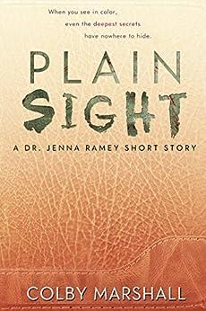 Plain Sight (A Dr. Jenna Ramey Short Story Book 1) by [Marshall, Colby]