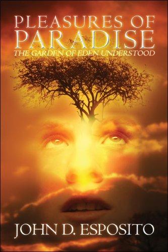 Download Pleasures of Paradise: The Garden of Eden Understood ebook