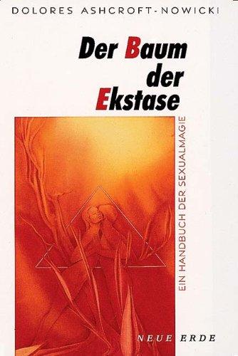 Der Baum der Ekstase: Ein Handbuch der Sexualmagie