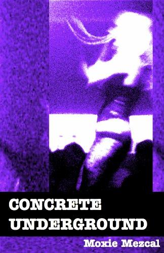 Concrete Underground by [Mezcal, Moxie]