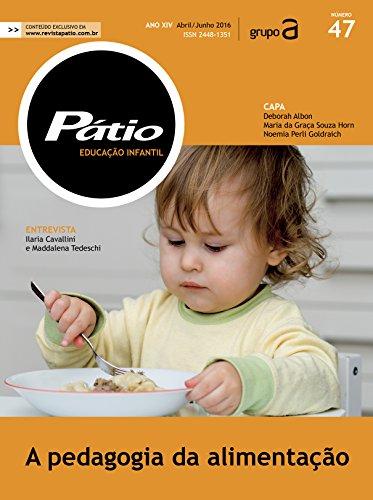 Revista Pátio Educação Infantil 47 - A pedagogia da alimentação (PEI)