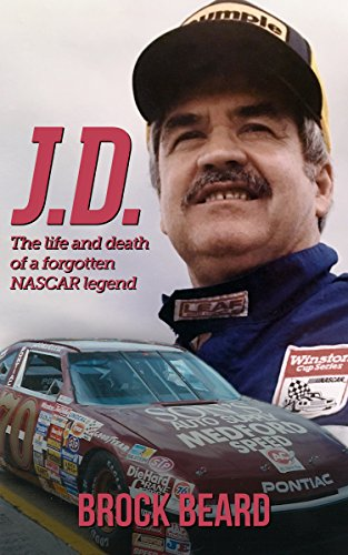 (J.D.: : The Life and Death of a Forgotten NASCAR  Legend)
