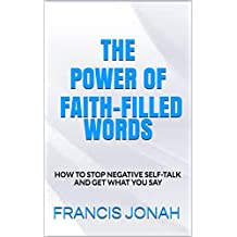 BOOKS:THE POWER OF FAITH-FILLED WORDS:Spiritual:Religious:Inspirational:Prayer:Free:Bible:Verses:Top:100:NY:New:York:Times:On:Best:Sellers:List:In:Non:Fiction:2015:Free:Sale:Month:Releases: B