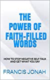 img - for BOOKS:THE POWER OF FAITH-FILLED WORDS:Spiritual:Religious:Inspirational:Prayer:Free:Bible:Verses:Top:100:NY:New:York:Times:On:Best:Sellers:List:In:Non:Fiction:2015:Free:Sale:Month:Releases: B book / textbook / text book