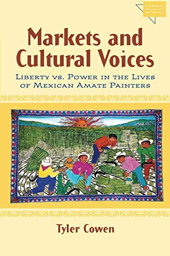 Download Markets and Cultural Voices: Liberty vs. Power in the Lives of Mexican Amate Painters (Economics, Cognition, And Society) pdf