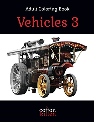 Download Vehicles 3 - Adult Coloring Book: 49 of the most beautiful grayscale vehicles for a relaxed and joyful coloring time pdf