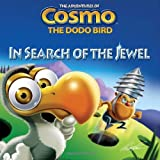 In Search of the Jewel (The Adventures of Cosmo the Dodo Bird)