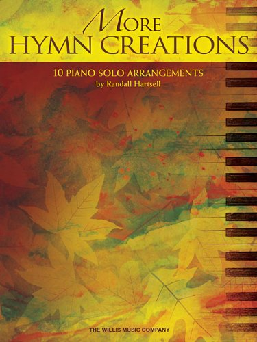 [Read] More Hymn Creations: 10 Piano Solo Arrangements T.X.T
