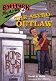 The Astro Outlaw (Turtleback School & Library Binding Edition) (Ballpark Mysteries)