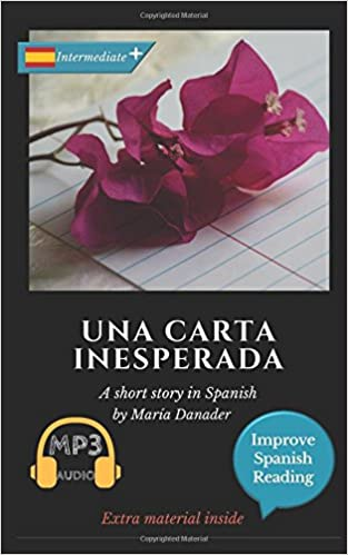 Book Una carta inesperada: Learn Spanish with Improve Spanish Reading Downloadable Audio included