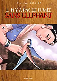 Il n'y a pas de fumée sans éléphant par Dominique Tellier
