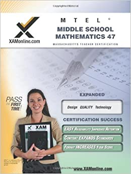 Book MTEL Middle School Mathematics 47 Teacher Certification Test Prep Study Guide (XAM MTEL) by Sharon Wynne (2006-09-01)