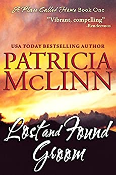 Lost and Found Groom (A Place Called Home, Book 1) by [McLinn, Patricia]
