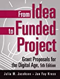 img - for From Idea to Funded Project: Grant Proposals for the Digital Age, 5th Edition book / textbook / text book