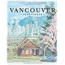 Vancouver Remembered by Michael Kluckner (2011-03-01)