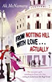 From Notting Hill with Love... Actually by Ali McNamara front cover