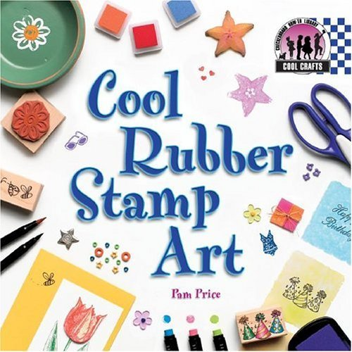 Cool Rubber Stamp Art (Cool Crafts) by Pamela S. Price (2004-09-04)