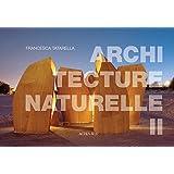 Architecture naturelle : Tome 2
