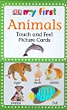My First Animals Touch and Feel Picture Cards, Dorling Kindersley Publishing Staff, 0756615151
