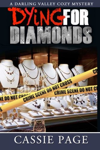 Read Online Dying For Diamonds: A Darling Valley Cozy Mystery (Volume 3) PDF