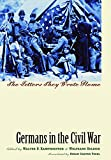 Germans in the Civil War: The Letters They Wrote Home (Civil War America)