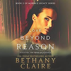 Love Beyond Reason: A Scottish, Time-Traveling Romance Audiobook